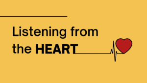 Listening from the heart