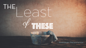 The least of these_Sermon Title