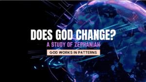Does God Change - Sermon Series